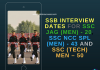 SSB Interview Dates for SSC JAG (Men) - 20, SSC NCC Spl (Men) - 43 and SSC (Tech) Men – 50