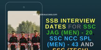 SSB Interview Dates for SSC JAG (Men) - 20, SSC NCC Spl (Men) - 43 and SSC (Tech) Men – 50