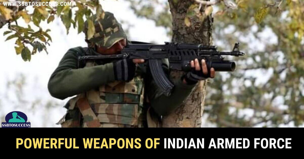 Powerful Weapons of Indian Armed Force