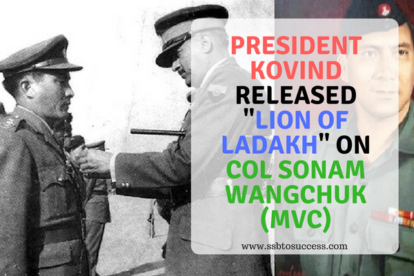 "President Kovind Released ""Lion of Ladakh"" on Col Sonam Wangchuk (MVC)"