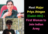 Major Priya Jhingan (Cadet-001) - First Woman to Join Indian Army