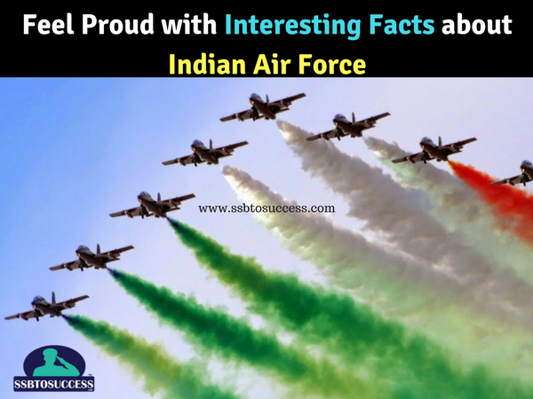 Feel Proud with Interesting Facts about Indian Air Force