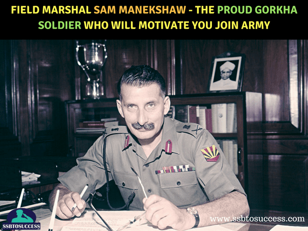 Field Marshal Sam Manekshaw - The Proud Gorkha Soldier