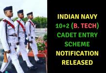 Indian Navy 10+2 (B. Tech) Cadet Entry Scheme Notification Released