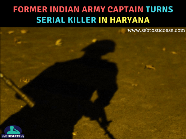 Former Indian Army Captain Naresh Dhankhad Turns Serial Killer in Haryana