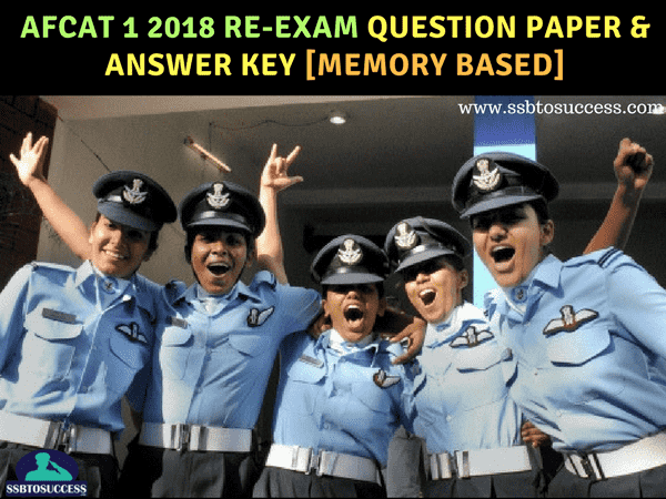 AFCAT 1 2018 Re-Exam Question Paper & Answer Key [Memory Based]