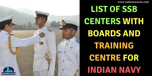 List of SSB Center with Boards and Training Centre for Indian Navy