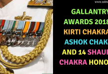 Gallantry Awards 2018 1 Kirti Chakra, 1 Ashok Chakra And 14 Shaurya Chakra Honours