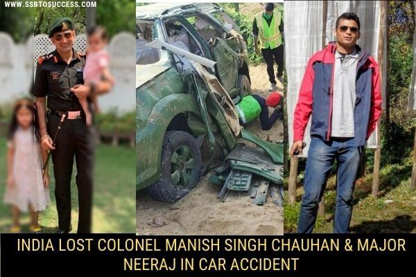 India Lost Colonel Manish Singh Chauhan & Major Neeraj in Car Accident