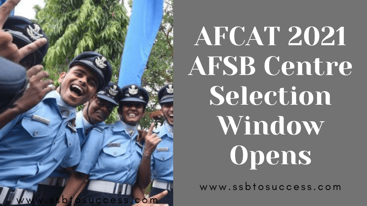 AFCAT 2021 AFSB Centre Selection Window Opens