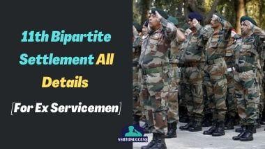 11th Bipartite Settlement All Details [For Ex Servicemen]