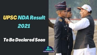 UPSC NDA Result 2021 To Be Declared Soon