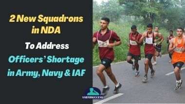2 New Squadrons in NDA – To Address Officers' Shortage in Army, Navy & IAF