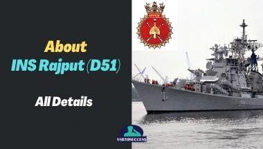 All Details About INS Rajput (D51)